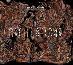 Oscillations, the debut album by Shane Cooper