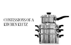 Klutz in the Kitchen Confessions