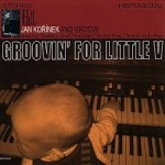Jan Kořínek - Groovin' For Little V