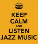 Jazz Keep calm Listen